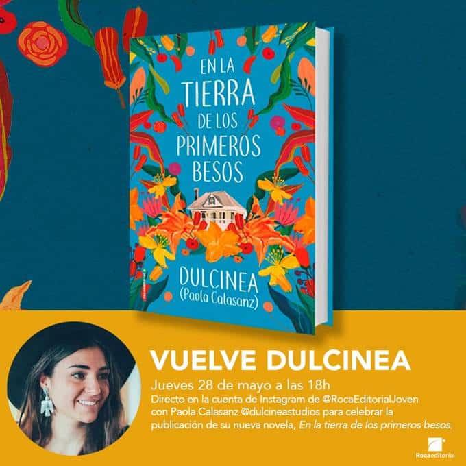 Mañana 18:00 horas, Encuentro con Dulcinea autora de En la tierra de los primeros besos. Cuenta de Instagra m de  @RocaEditorialJoven