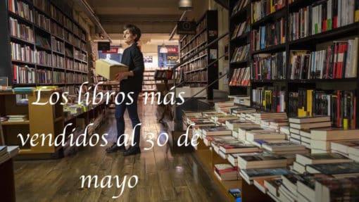 Los libros más vendidos al 30 de mayo