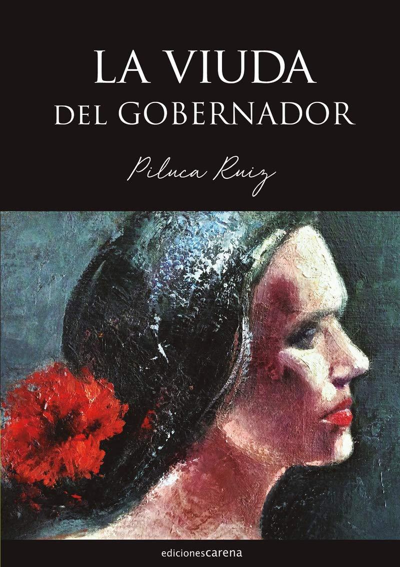 La viuda del Gobernador, de Piluca Ruiz