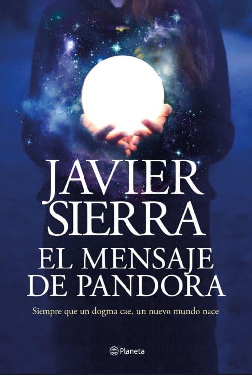 El próximo 23 de junio Editorial Planeta publicará El mensaje de Pandora, de Javier Sierra
