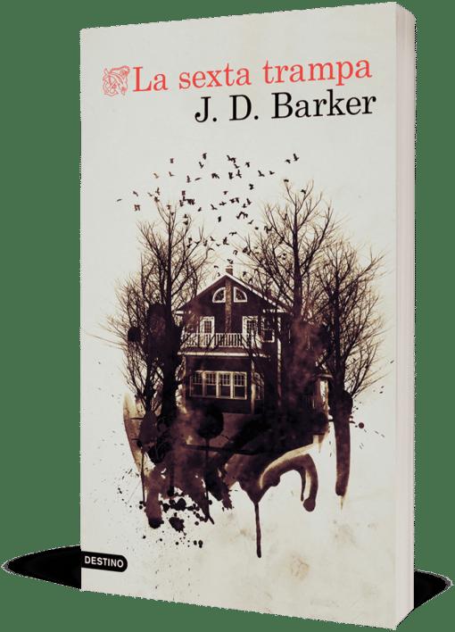 Ya a la venta 'La sexta trampa', de J.D. Barker, el esperado cierre de la trilogía 'El Cuarto Mono ', uno de los thrillers más inquietantes y adictivos de los últimos años