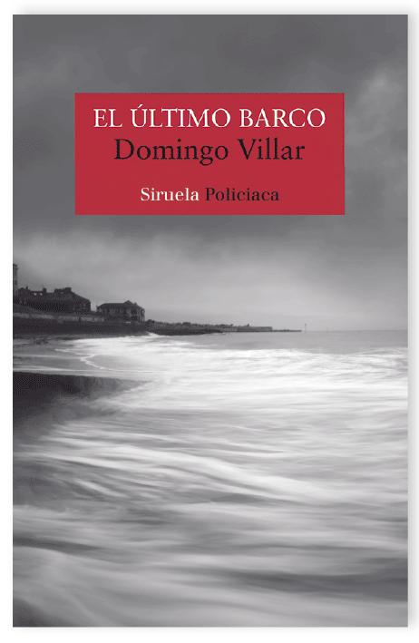 EL ÚLTIMO BARCO, de Domingo Villar, 100.000 ejemplares