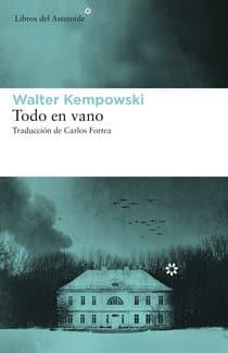 """Novedad: """"Todo en vano"""", de Walter Kempowski"""