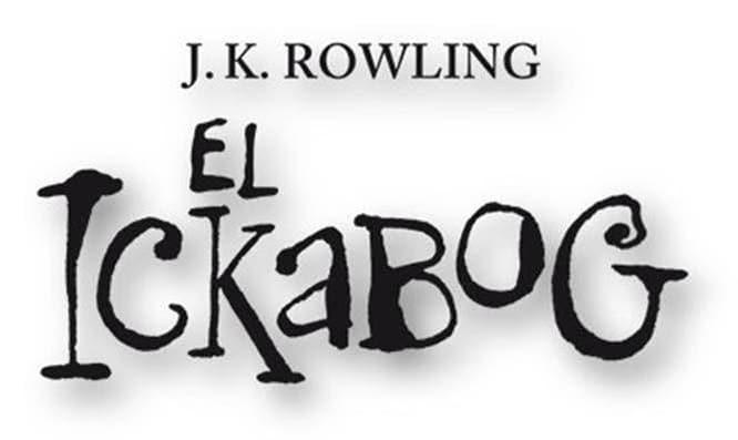 EL ICKABOG, el nuevo cuento infantil de J.K. Rowling, ya está disponible en español en internet