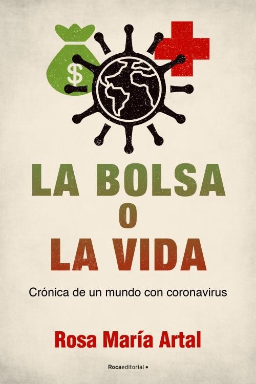 La bolsa o la vida. Crónica de un mundo con coronavirus @rocaeditorial