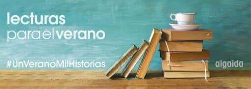 Algaida Editores os trae las mejores lecturas para este verano - Un verano mil historias