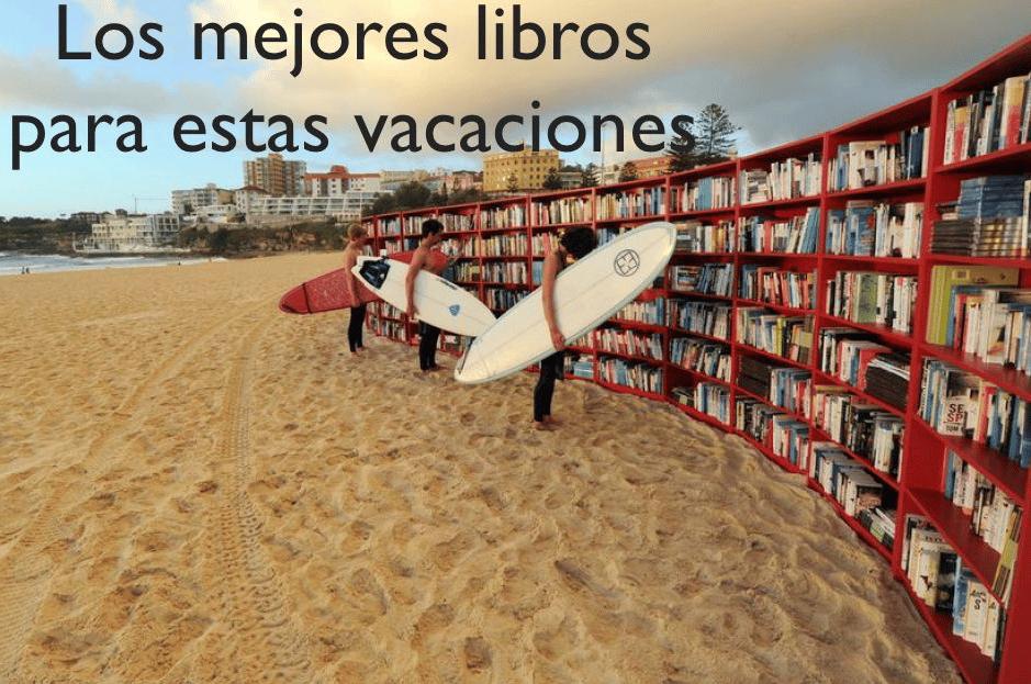 ¡¡¡Ya están aquí las vacaciones!!! Elige los mejores libros para disfrutarlas