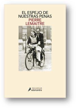Salamandra publicará EL ESPEJO DE NUESTRAS PENAS, de Pierre Lamaitre, el 27 de agosto
