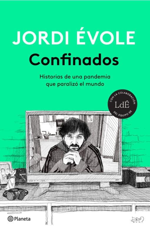CONFINADOS Historias de una pandemia que paralizó al mundo de JORDI ÉVOLE