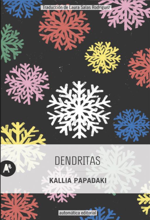 Dendritas: Una novela sobre el sentido de pertenencia y las crisis personales y colectivas.