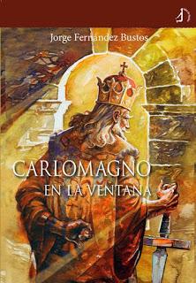 Carlomagno en la ventana de Jorge Fernández Bustos