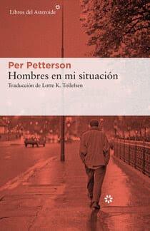Hombres en mi situación, la última novela del multipremiado escritor noruego Per Petterson