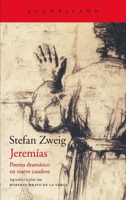 Stefan Zweig Jeremías Poema dramático en nueve cuadros