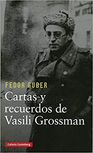 Fedor Guber: Cartas y recuerdos de Vasili Grossman