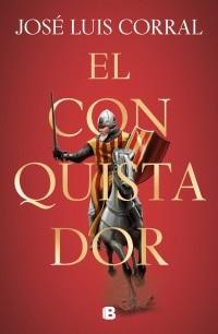 José Luis Corral narra la vida del rey imprescindible para comprender la España contemporánea: Jaime  I el Conquistador
