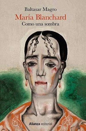 MARÍA BLANCHARD, de Baltasar Magro (Alianza Editorial)