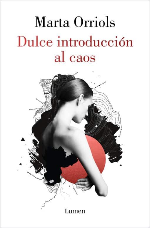 Dulce introducción al caos, la esperada nueva novela de Marta Orriols