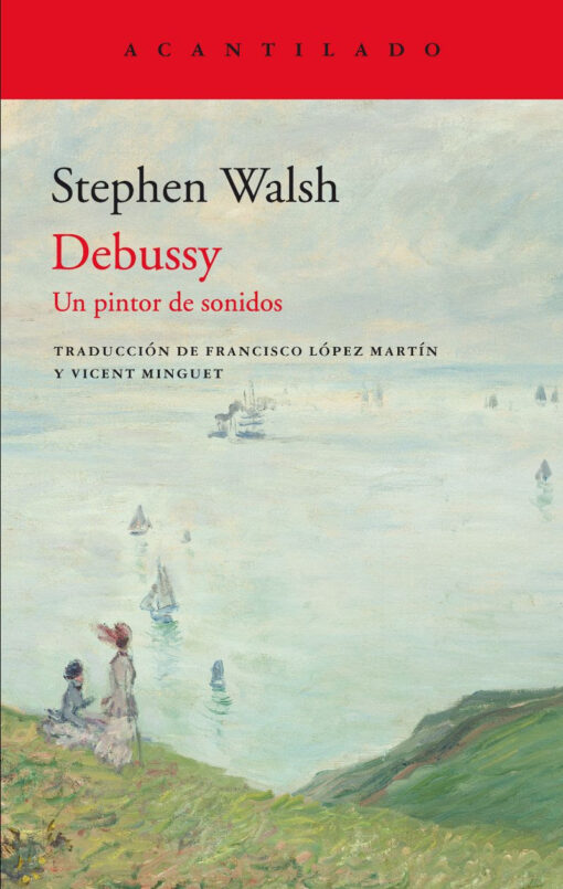 Stephen Walsh Debussy Un pintor de sonidos