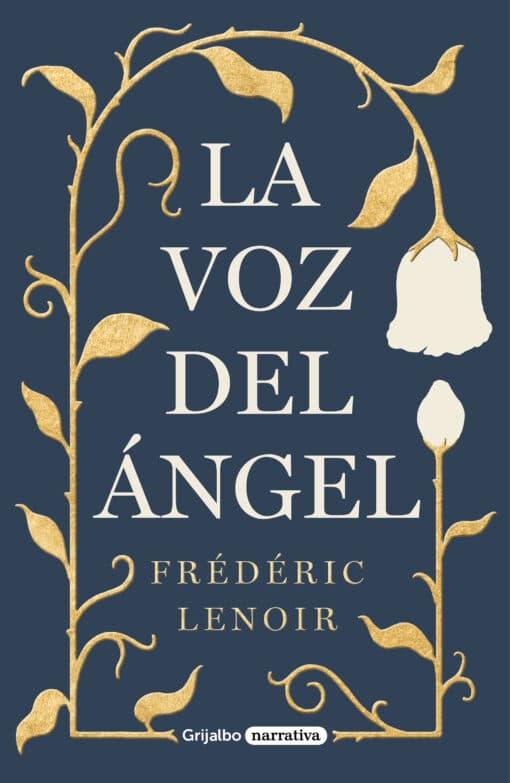 Grijalbo publica La voz del ángel, de Frédéric Lenoir.