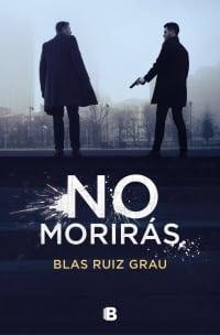 Blas Ruiz Grau presenta No morirás, el cierre de su adictiva trilogía