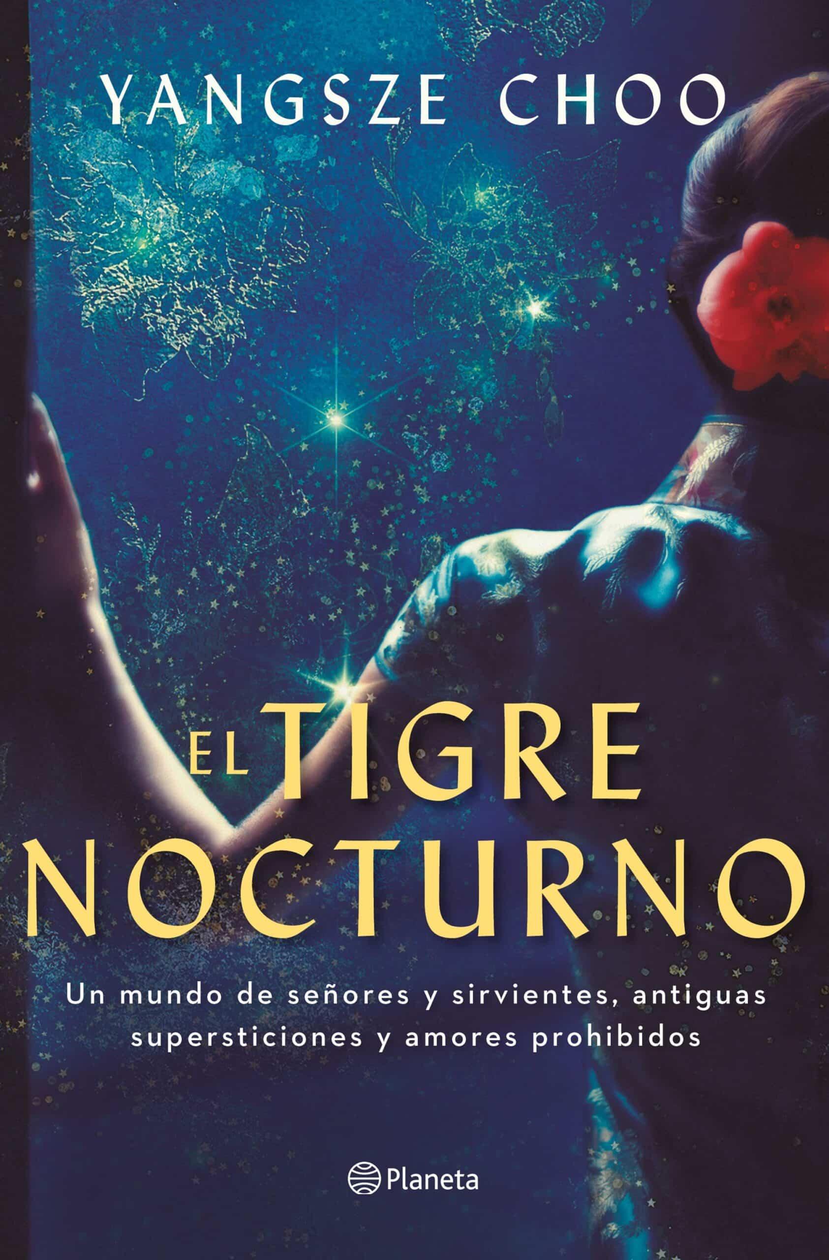 """El tigre nocturno"""" de Yangsze Choo, una maravillosa novela histórica en la  Malasia de los años 30 – El Placer de la Lectura"""