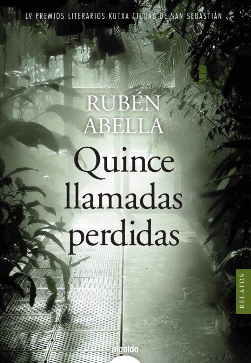 Quince llamadas perdidas, un libro de relatos premiado con el Kutxa Ciudad de San Sebastián