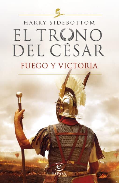 'El trono del César. Fuego y Victoria', del historiador Harry Sidebottom, cierre de la épica trilogía de novela histórica que arrasa en el mundo