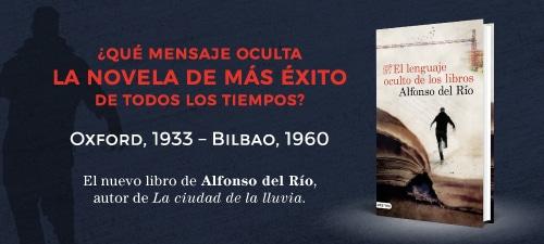 """Oxford, 1933 - Bilbao, 1961, Tolkien, Lewis y un misterio oculto en un libro. El nuevo thriller de ALFONSO DEL RÍO, autor de """"La ciudad de la lluvia"""""""