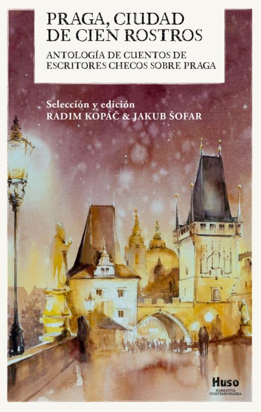 Antología de cuentos de escritores checos sobre Praga