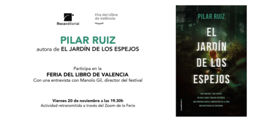 HOY 20/11. 19:30H Feria del Libro de Valencia. Pilar Ruiz autora de El Jardín de los espejos