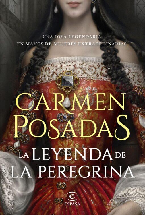 CARMEN POSADAS publica su nueva novela, LA LEYENDA DE LA PEREGRINA