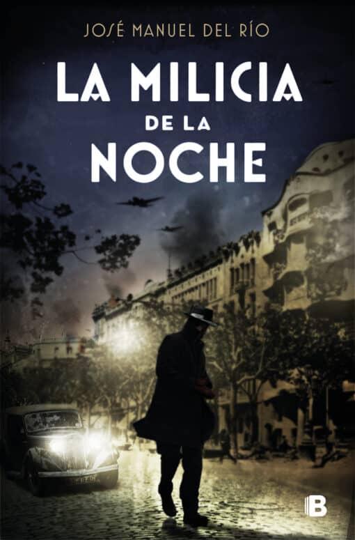 LA MILICIA DE LA NOCHE de José Manuel del Río