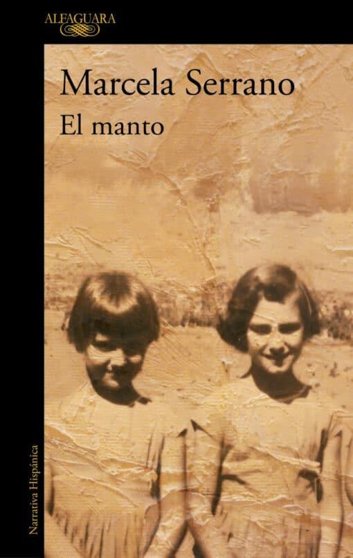 'El manto', la conmovedora novela de Marcela Serrano, Premio Sor Juana Inés de la Cruz