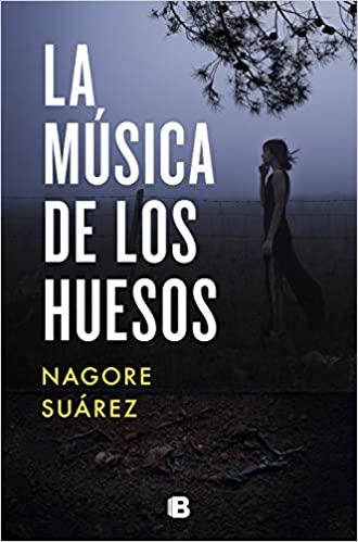 La música de los huesos, de Nagore Suarez