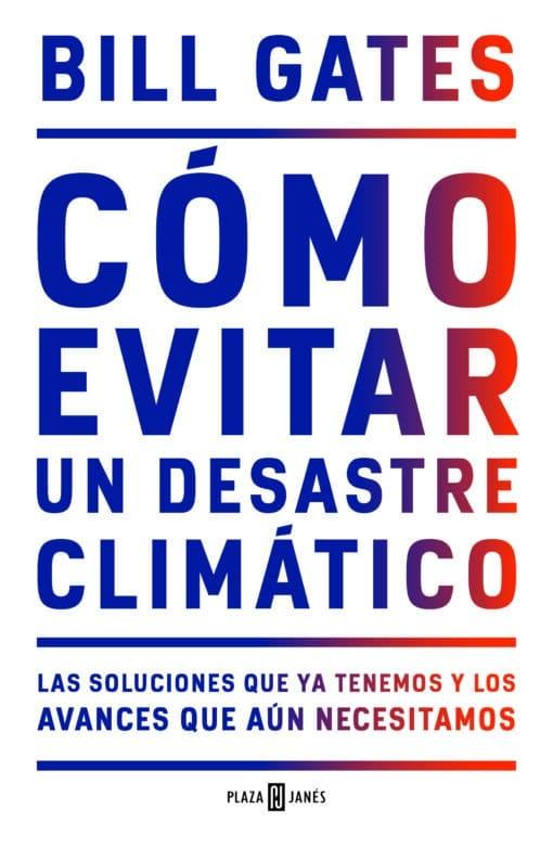 """Bill Gates publica """"Cómo evitar un desastre climático"""" el 16 de febrero"""