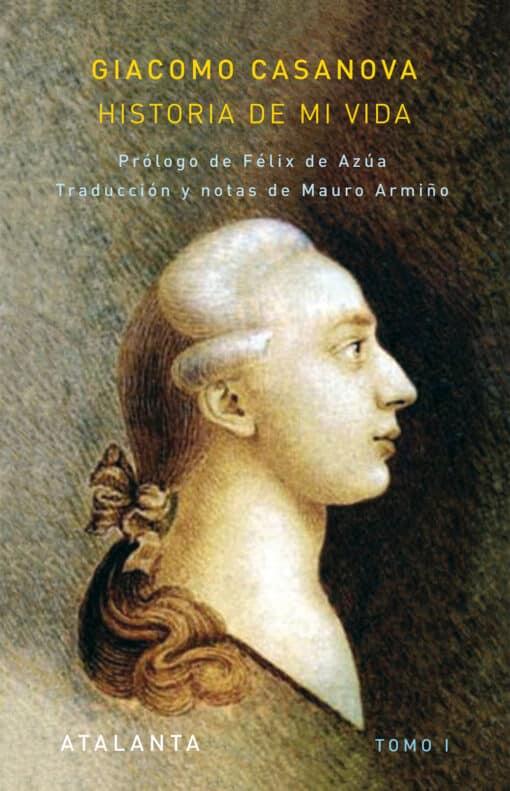 Tras varios años agotada Atalanta publica la 2ª edición de Historia de mi vida - Giacomo Casanova