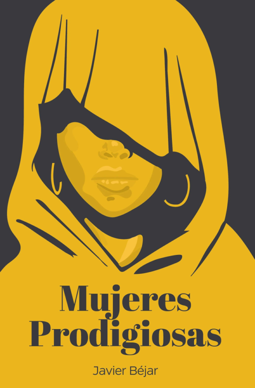 Mujeres Prodigiosas, de Javier Béjar