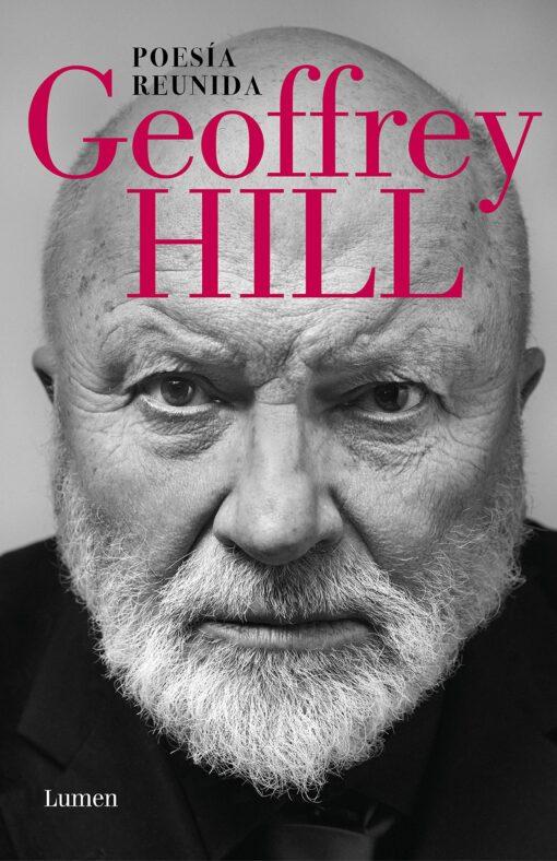 Geoffrey Hill: Poesía reunida