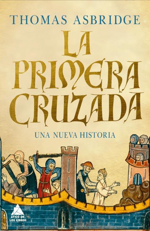 La Primera Cruzada, de Thomas Asbridge