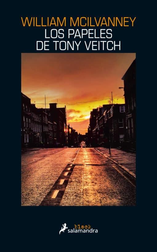 Los papeles de Tony Veitch, del magnífico autor escocés William McIlvanney
