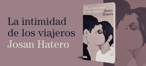 JOSAN HATERO presenta LA INTIMIDAD DE LOS VIAJEROS