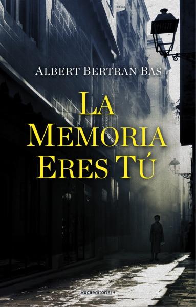 La memoria eres tú de Albert Bertran Bas