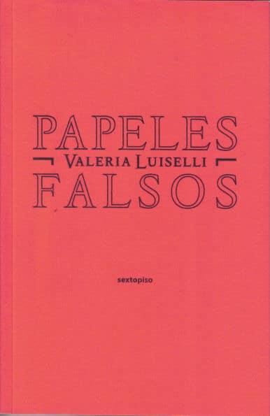 Valeria Luiselli: Papeles falsos