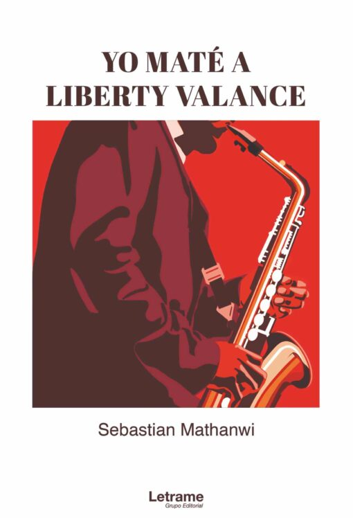 Yo maté a Liberty Valance, de Sebastian Mathanwi