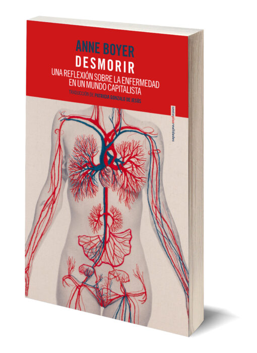 Desmorir: Una reflexión sobre la enfermedad en un mundo capitalista