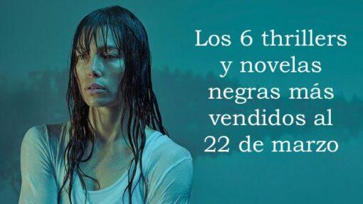 Los 6 thrillers y novelas negras más vendidos al 22 de marzo