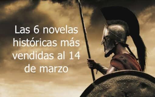 Las 6 novelas históricas más vendidas al 14 de marzo