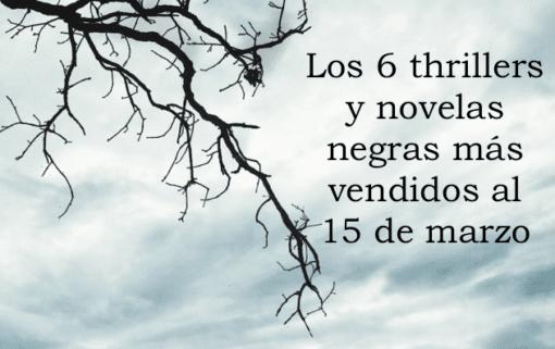 Los 6 thrillers y novelas negras más vendidos al 15 de marzo