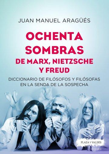 """Entrevista con Juan Manuel Aragüés, autor de """"Ochenta sombras de Marx, Nietzsche y Freud"""""""