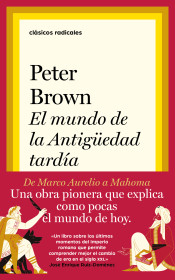 El mundo de la Antigüedad tardía. De Marco Aurelio a Mahoma, de Peter Brown.
